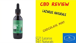 CBD Review: Lazarus Naturals Chocolate​ Mint High Potency Tincture Oil