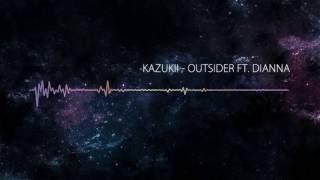 Kazukii - Outsider ft. Dianna