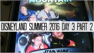 DISNEYLAND SUMMER 2016 DAY 3 PART 2! - June 14, 2016