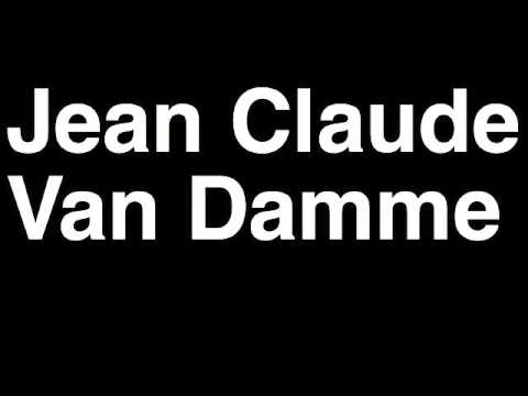 How to Pronounce Jean Claude Van Damme Volvo Commercial Splits Actor