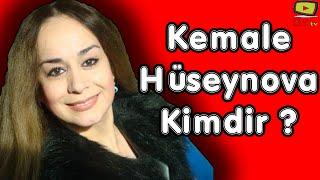 Kemale Huseynova haqqinda, kimdi, necidir ?