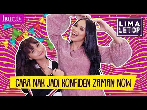 LimaLeTop!   Cara Nak Jadi Konfiden Zaman Now (Full Version)