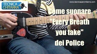 Lezioni di chitarra: come suonare Every Breath You Take