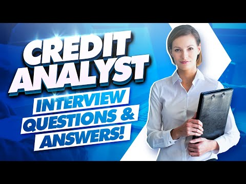 CREDIT ANALYST Interview Questions And Answers!