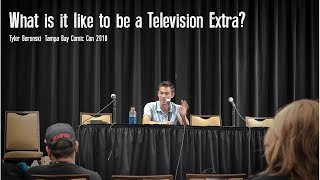 What is it like to be a Television Extra? | Tampa Bay Comic Con 2018 | Tyler Boronski