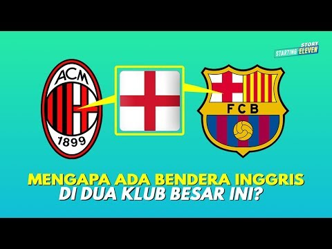 Mengapa Ada Bendera Inggris Di Logo AC Milan & Barcelona?