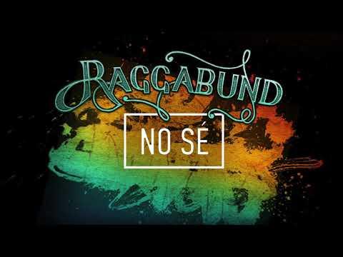 Raggabund - No Sé