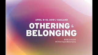 Othering & Belonging 2019: Day 2, Tuesday April 9 afternoon