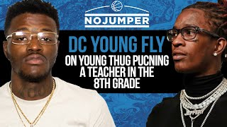 DC Young Fly says Young Thug got Expelled for Punching a Teacher in 8th Grade
