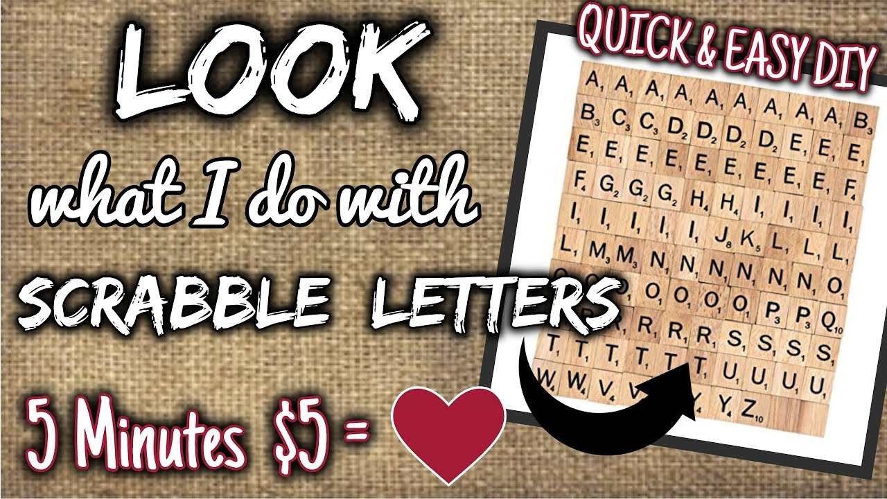 Look What I Do With Wood Scrabble Letters 5 Minute Quick Easy Diy