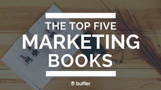 Top 5 Marketing Books All Entrepreneurs and Marketers Should Have in Their Library