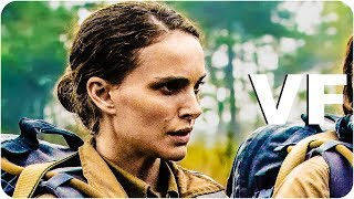 ANNIHILATION Bande Annonce VF (2018) Officielle streaming