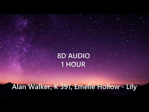 (1 HOUR ) Alan Walker, K 391, Emelie Hollow - Lily (8D Audio) 🎧