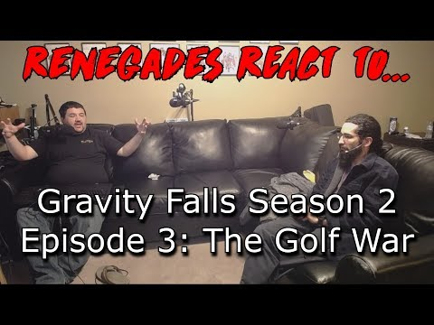 Renegades React to... Gravity Falls Season 2, Episode 3: The Golf War