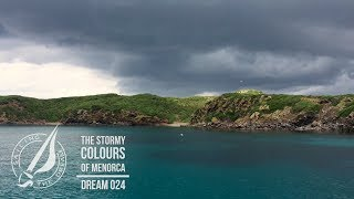 Sailing The Dream | #024 | The Stormy Colours of Menorca