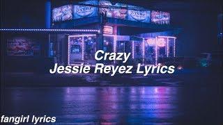 Crazy || Jessie Reyez Lyrics