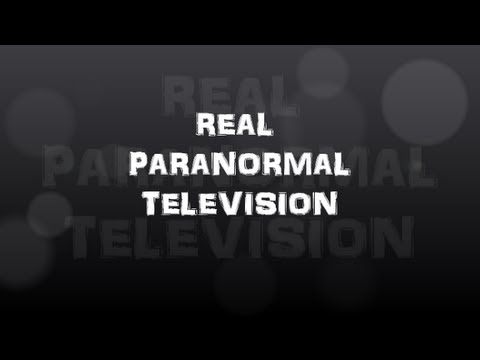 REAL PARANORMAL TELEVISION Episode #1 part 1