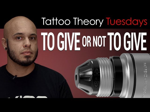 Tattoo Theory Tuesdays: To Give Or Not To Give