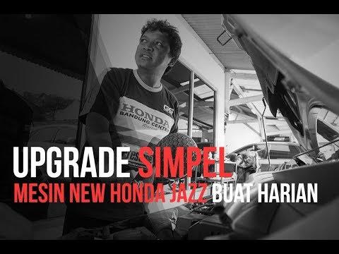 Upgrade Simpel Mesin New Honda Jazz Buat Harian Mp3