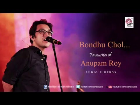 Bondhu Chol - Favourites of Anupam Roy | Audio Jukebox