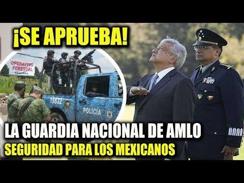NOTICIA DE ULTIMA HORA ¡SE APRUEBA LA GUARDIA NACIONAL DE AMLO!