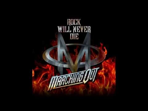 MARCHING OUT 「ROCK WILL NEVER DIE」