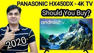 PANASONIC HX450DX 4K TV ANDROID TV 2020 - SHOULD YOU BUY
