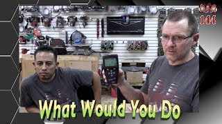 What would you do Talk Episode 144