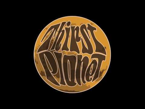 Thirst Planet - Dry Tank [2016 Demo]