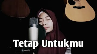 Download ANNETH - TETAP UNTUKMU Cover by Rahayu