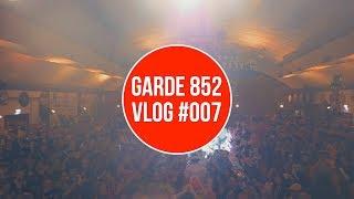 GARDE 852 - VLOG #007