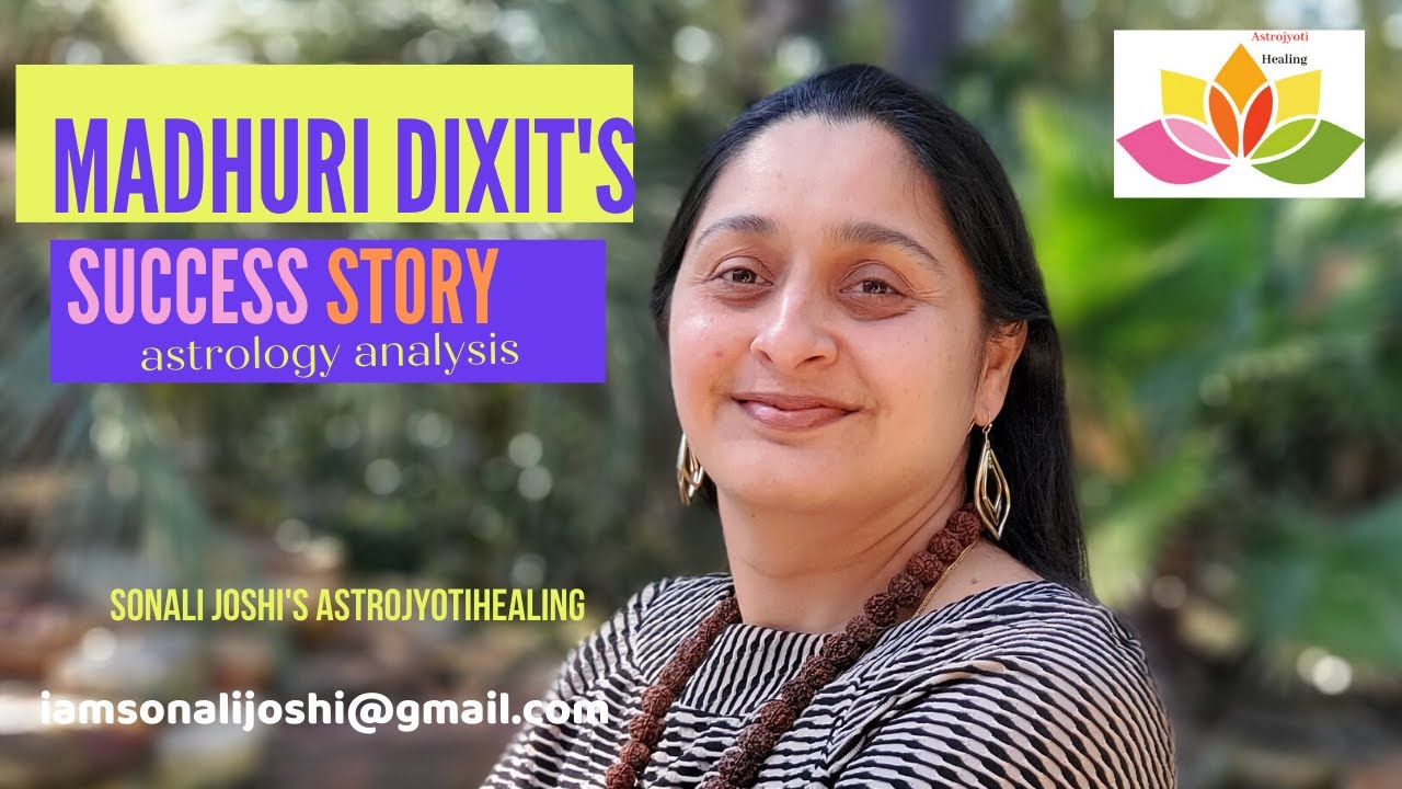Madhuri Dixit's professional success and astrology analysis by Sonali Joshi  on astrojyotihealing