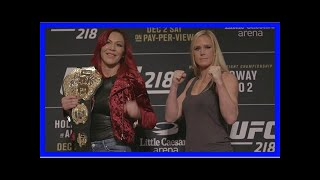Ufc 219: cris cyborg, holly holm go face-to-face for first time