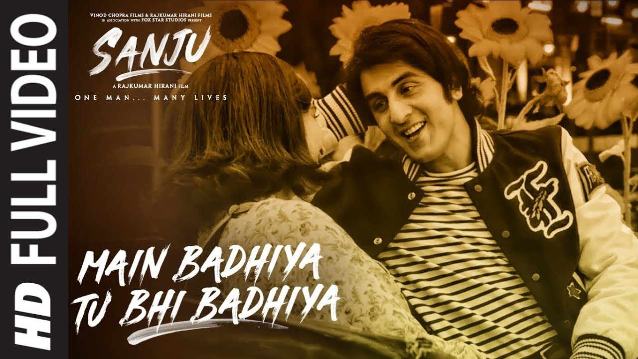 SANJU: Main Badhiya Tu Bhi Badhiya Full Video Song | Ranbir Kapoor | Sonam Kapoor