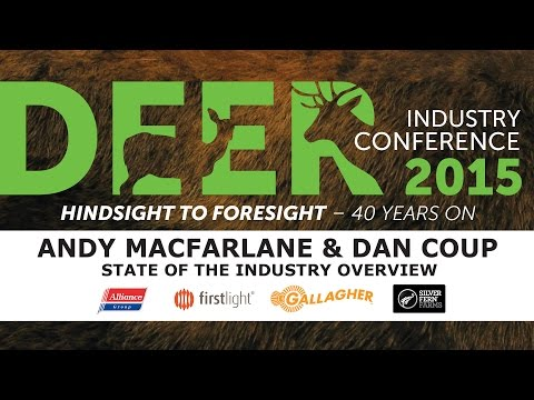 State of the Industry Overview - Dan Coup & Andy Macfarlane - 2015 Deer Industry NZ Conference