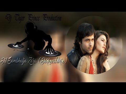 Dil Sambhal Ja Zara (Darkness Mix Mashup)  Emraan Hashmi | Jacqueline | Dj Tiger Prince