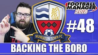 Backing the Boro FM18 | NUNEATON | Part 48 | BILLERICAY & BOREHAM WOOD | Football Manager 2018