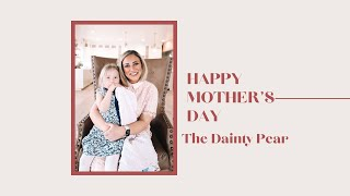 HAPPY MOTHER'S DAY♡ || THE DAINTY PEAR