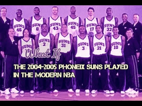 What if the 04-05 Phoenix Suns played in the Modern NBA?