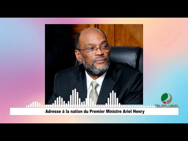 Adresse à la nation du Premier Ministre Ariel Henry