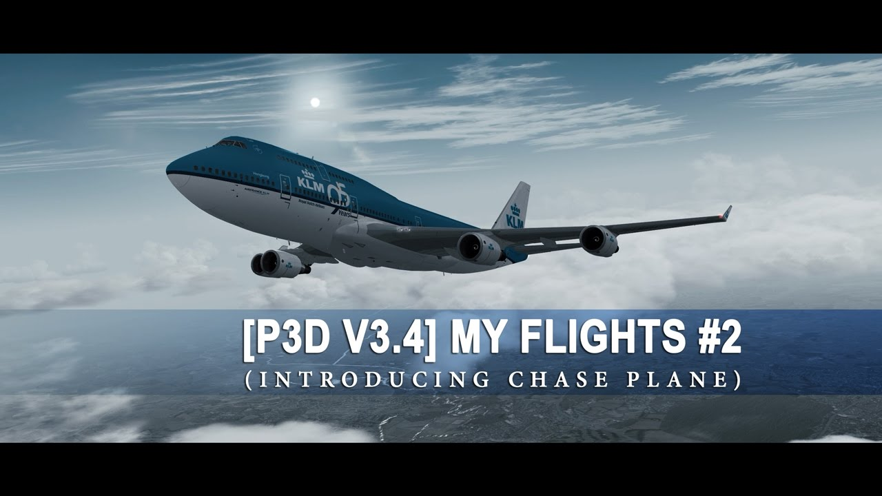[P3D V3 4] My flights #2 (Introducing Chase Plane)