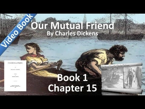 Book 1, Chapter 15 - Our Mutual Friend by Charles Dickens - Two New Servants