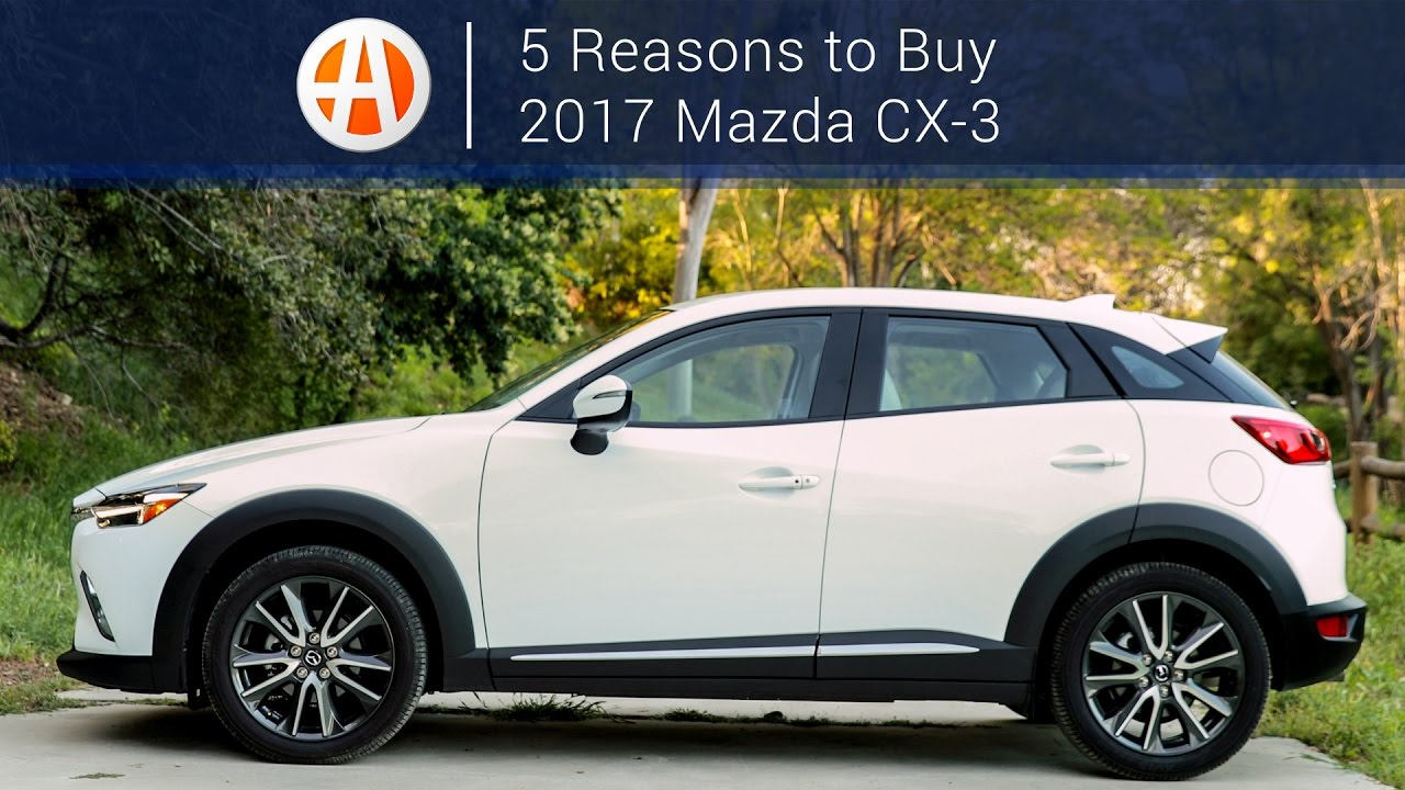 2017 Mazda Cx 3 5 Reasons To Autotrader