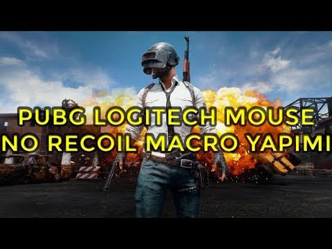 PUBG No Recoil Macro Yapımı/Kurulumu Logitech Mouse