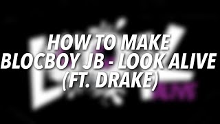 """How To Make Blocboy JB's """"Look Alive"""" (Ft. Drake) With GarageBand for iPhone/iPad"""
