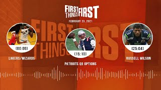 Lakers/Wizards, Patriots QB options, Russell Wilson (2.23.21) | FIRST THINGS FIRST Audio Podcast