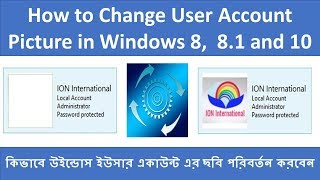 How to Change User Account Picture in Windows 8,  8.1 and 10 l ION International l