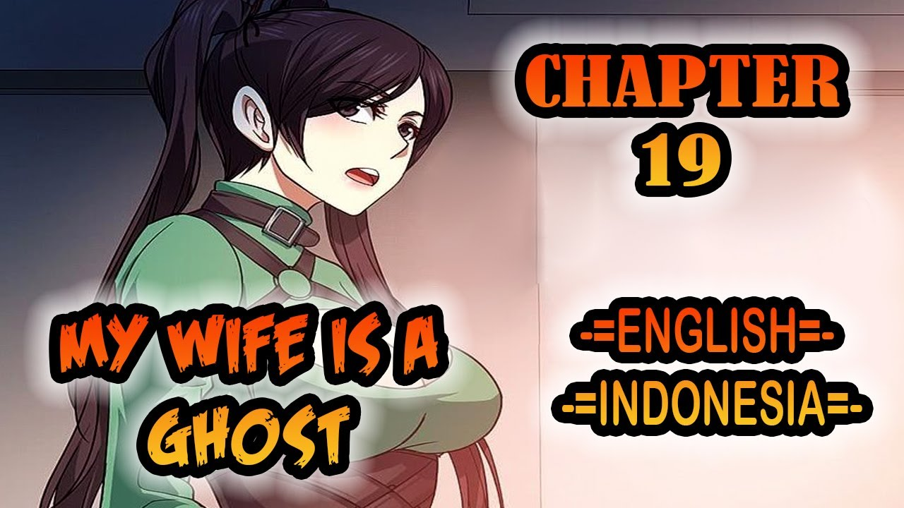 My Wife is a Ghost chapter 19 [English - Indonesia]