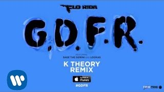 Flo Rida GDFR K Theory Remix Official Audio