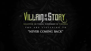 Villain Of The Story - Never Coming Back